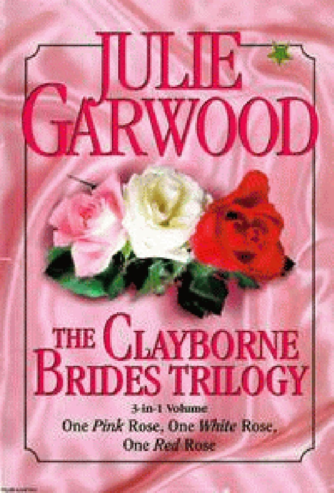Image for The Clayborne Brides : One Pink Rose, One White Rose, One Red Rose
